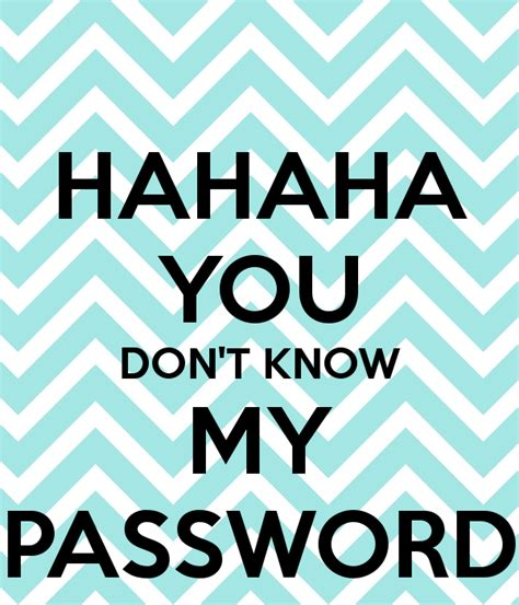 iphone 5 wallpaper you don t know my password pin hahahaha you don t know my password this is my