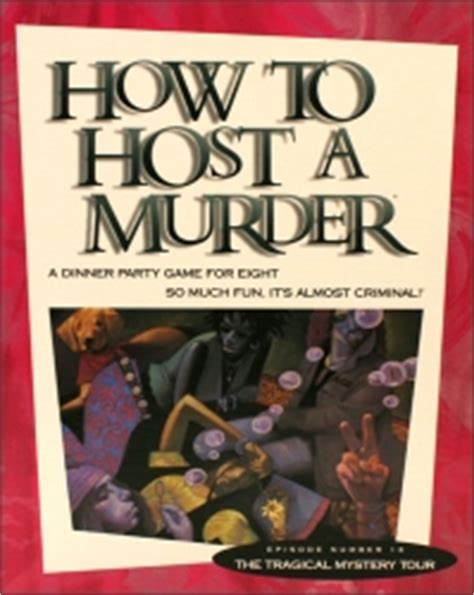 how to host a murder dinner how to host a murder the tragical mystery tour