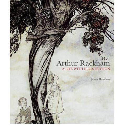 arthur rackham a life with illustration james hamilton 9781862058941