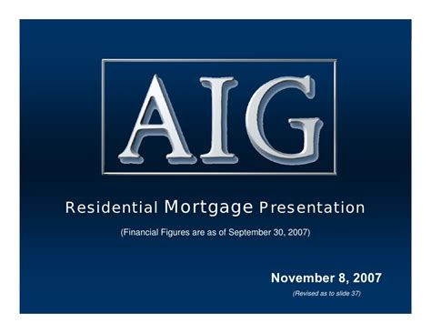 aig residential mortgage presentation november 8 2007