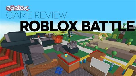 roblox games game review roblox battle youtube