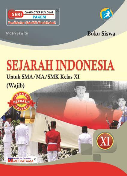 Buku Sejarah Jl 1 sejarah indonesia sma ma smk kelas xi mediatama