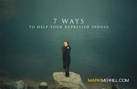7 Ways To Encourage Your Partner by 7 Ways To Help Your Depressed Spouse Merrill S