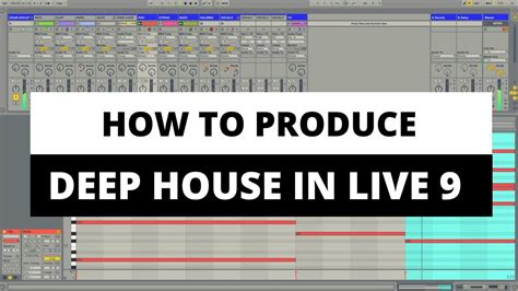 how to make deep tech house with ableton live 7 tutorial ableton live 9 tutorial producing a deep house beat dhe