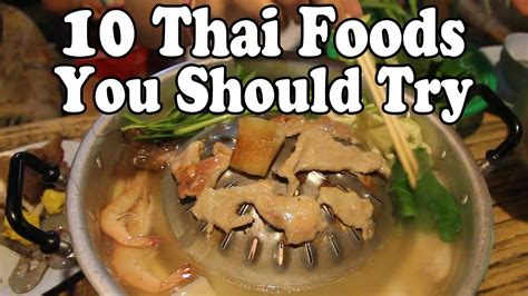 10 Foods Should Eat More by Thai Food Guide 10 Delicious Thai Foods You Should Eat In