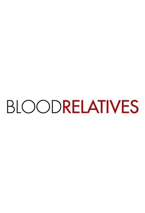 The Closest Blood Bond blood relatives free blood relatives