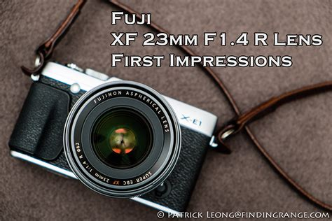 Fujinon Xf 23mm F1 4 R fuji xf 23mm f1 4 r lens impressions