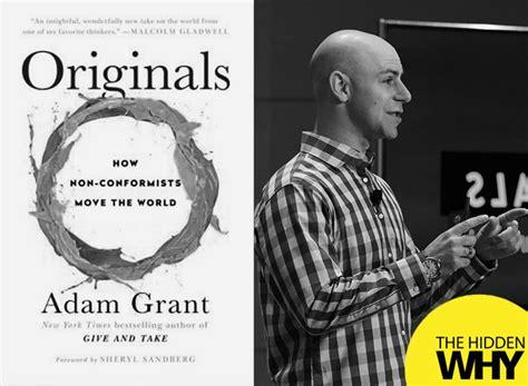 Originals By Adam Grant 403 book reflections originals how non conformists move the world leigh martinuzzi