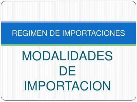 modalidades de importacion 2016 modalidades de importaciones