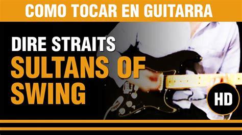 sultans of swing year sultans of swing de dire straits como tocar en guitarra