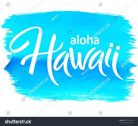 Aloha Hawaii Hand Written Vector Lettering Stock Vector 473021350 Shutterstock Aloha Banner Template