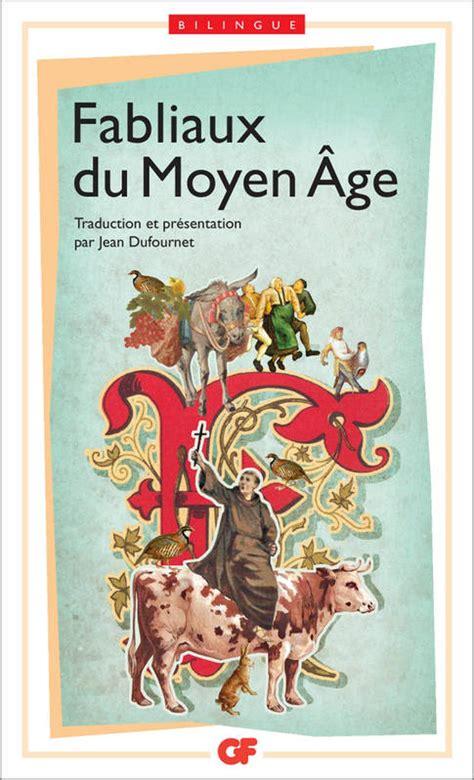 libro fabliaux du moyen age ebook fabliaux du moyen 194 ge 233 dition bilingue anonyme flammarion gf 2980088096813