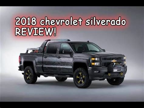 2018 chevrolet silverado review, amazing truck youtube