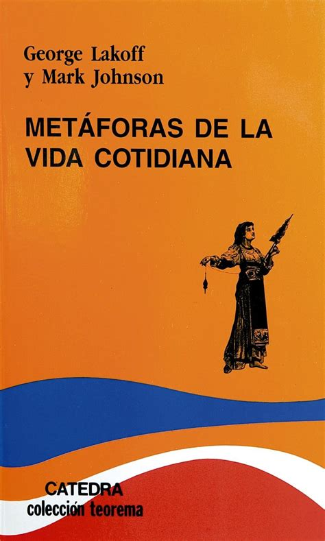 metaforas de la vida cotidiana lakoff george y otro libro en papel 9788437606330