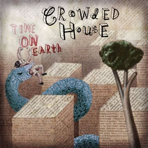 Cd Crowded House Time On Earth Time On Earth 2007 Crowded House Albums Lyricspond