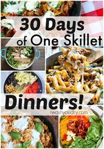 30 days of one skillet dinner recipes i wash you dry