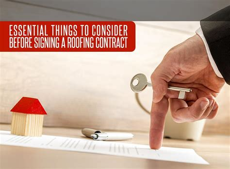 5 Essential Things To Consider Essential Things To Consider Before Signing A Roofing Contract