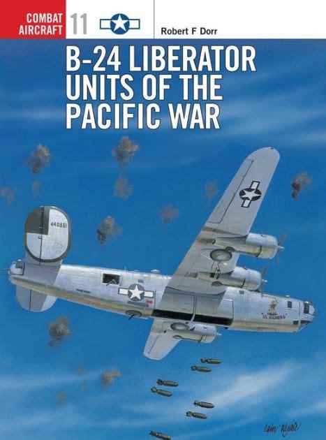 b 24 liberator units of 184908341x b 24 liberator units of the pacific war by robert f dorr mark rolfe paperback barnes noble 174