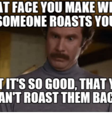 Roast Meme - 25 best memes about when you bout to roast someone when