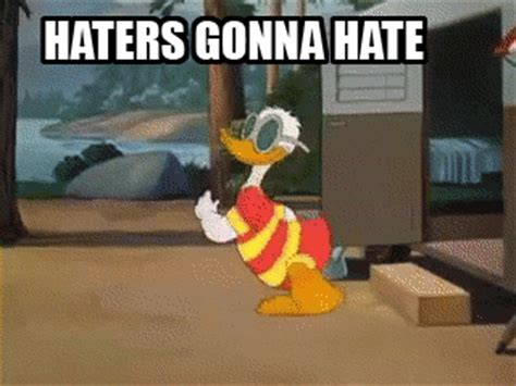 Haters Gon Hate Meme - animated meme haters gonna hate gifs