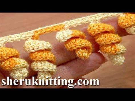 crocheted corkscrew tutorial youtube crochet spiral edging tutorial 1 crochet spiral fringe