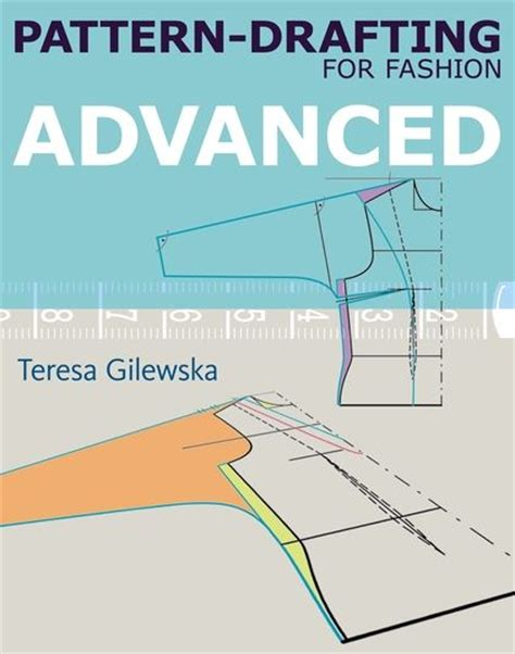 pattern drafter online pattern drafting for fashion advanced teresa gilewska a