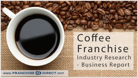 Franchise Coffee coffee franchise industry research business report i