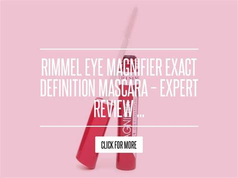 Rimmel Eye Magnifier Exact Definition Mascara Expert Review by Rimmel Eye Magnifier Exact Definition Mascara Expert