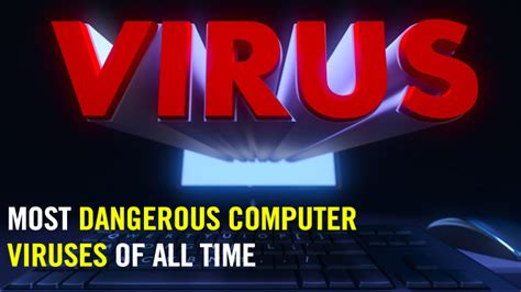 7 Deadliest Computer Viruses by Top 20 Most Dangerous Computer Viruses Of All Time