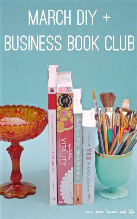 Diy Mba Books by March Diy Business Book Club 2016 Dear Handmade