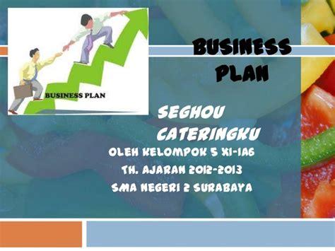 cara membuat business plan ppt contoh business plan catering