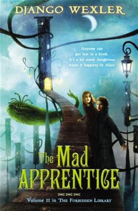 the fall of the readers the forbidden library volume 4 books the mad apprentice the forbidden library 2 by django