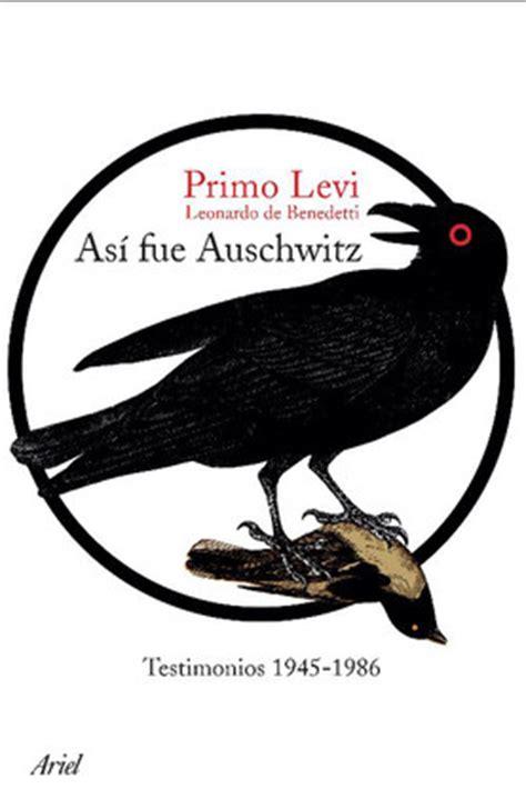 libro as fue auschwitz primo levi el qu 237 mico de auschwitz