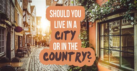 the town where you live should you live in a city or in the country question 25