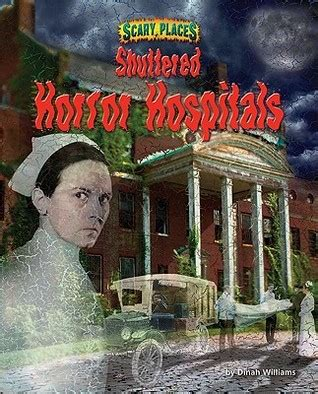 scary picture books shuttered horror hospitals by dinah williams reviews