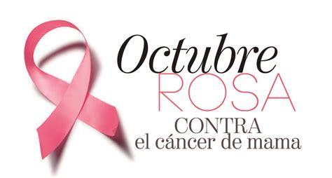 imagenes octubre mes cancer octubre es el mes de la lucha contra el c 225 ncer de mama