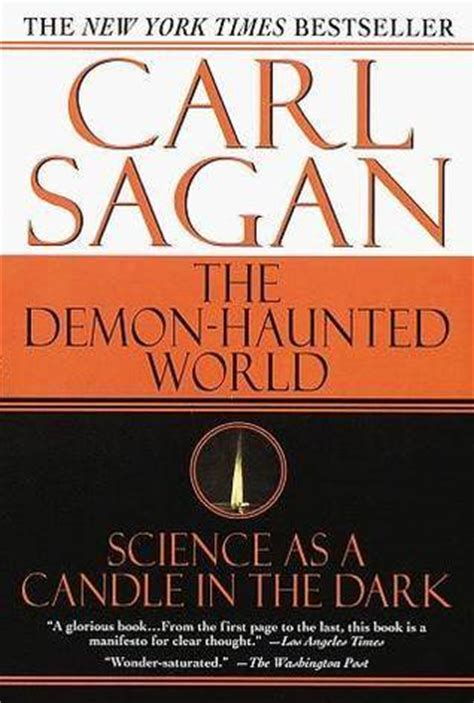 the demon haunted world science the demon haunted world science as a candle in the dark by carl sagan reviews discussion
