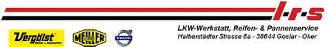 Kfz Lackierer Goslar by Lrs Lkw Werkstatt Reifen Pannenservice Goslar Oker