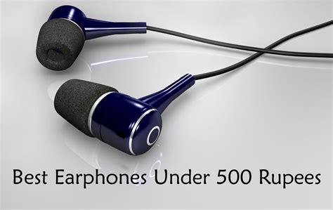 best earphones in india 500 best to purchase
