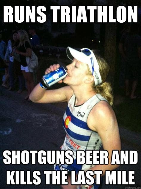 Triathlon Meme - shotguns beer at the last mile journey to ironman