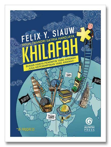 Buku Islam Khilafah Remake Buku Terbaru Ustadz Felix Siauw Khilafah Remake