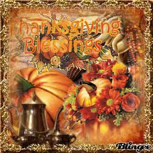 how was thanksgiving created thanksgiving blessings picture 126798071 blingee com