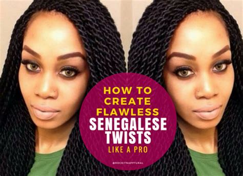 What Type Of Hair To Use For Senegalese Twist by How To Create Flawless Senegalese Twists Like A