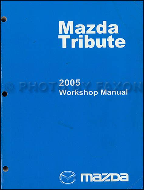 online auto repair manual 2005 mazda tribute on board diagnostic system 2005 mazda tribute repair shop manual original