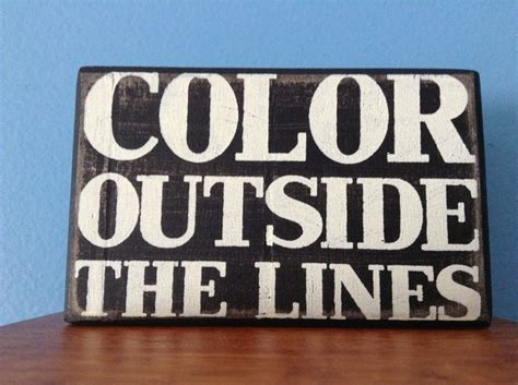 Color Outside The Lines Million Color Outside The Lines Quotes