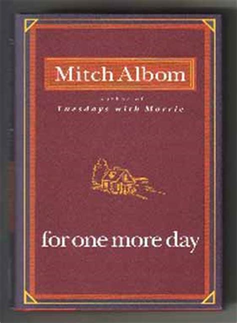 Mitch Albom For One More Day for one more day 1st edition 1st printing mitch albom books tell you why inc