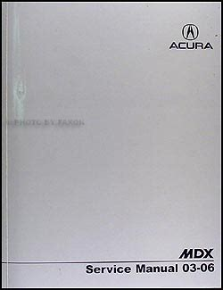 acura mdx service repair manual download info service manuals 2003 2006 acura mdx repair shop manual original