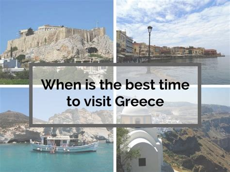 best time visit when is the best time to visit greece