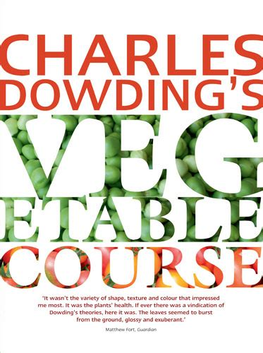 charles dowding s veg journal expert no dig advice month by month books charles dowding s vegetable course out of stock see veg