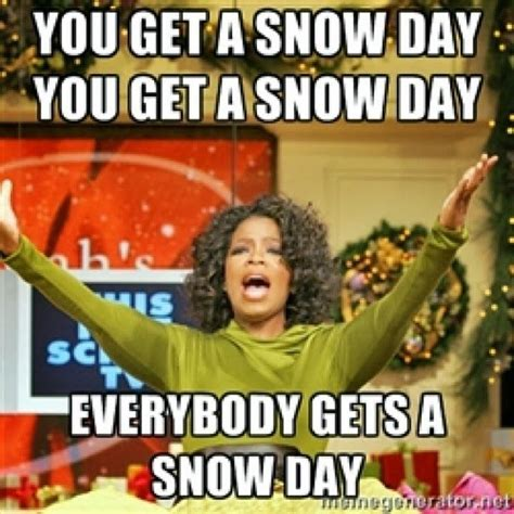 Snow Day Meme - a snow less snow day and clipboards